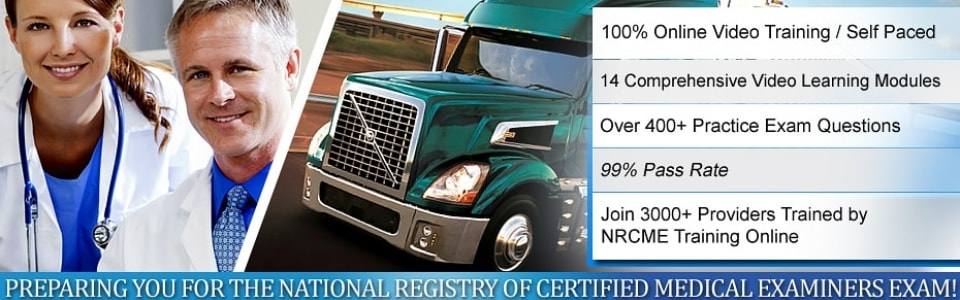 NRCME Training Courses The FMCSA created a new program to build a national registry for medical examiners in an effort to make driving safer for commercial bus and truck drivers. Anyone in the commercial driving world will need to go through physicals in an effort to ensure that they are healthy enough to operate trucks or buses.